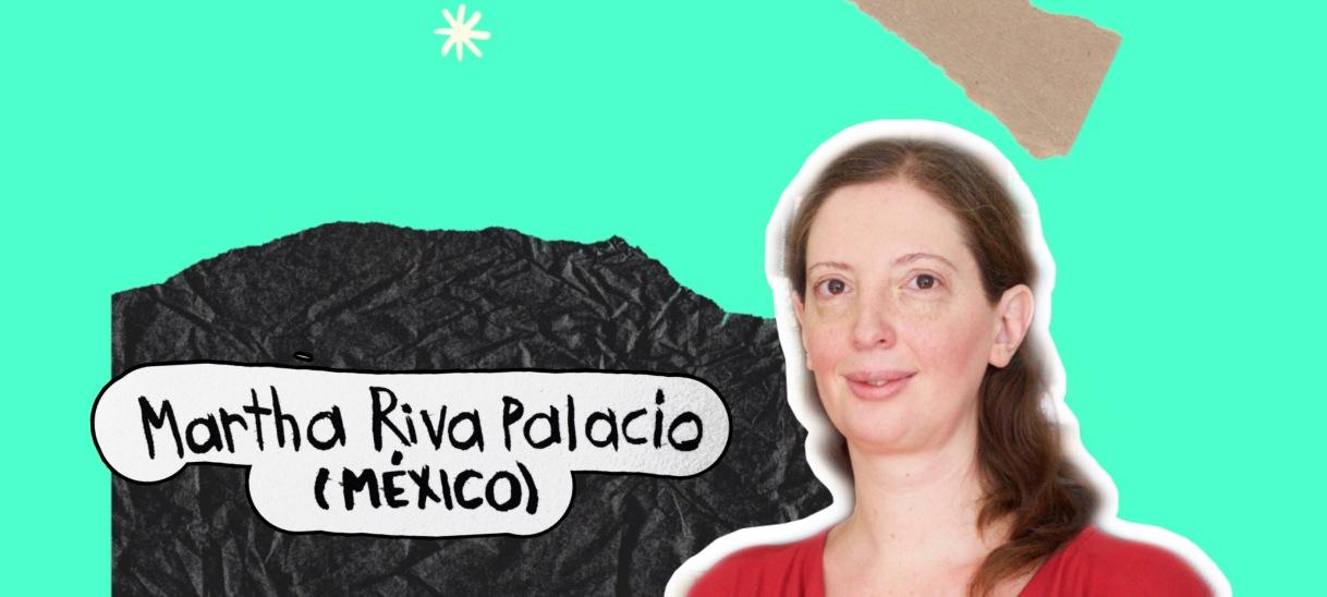 Martha Riva Palacio(México)